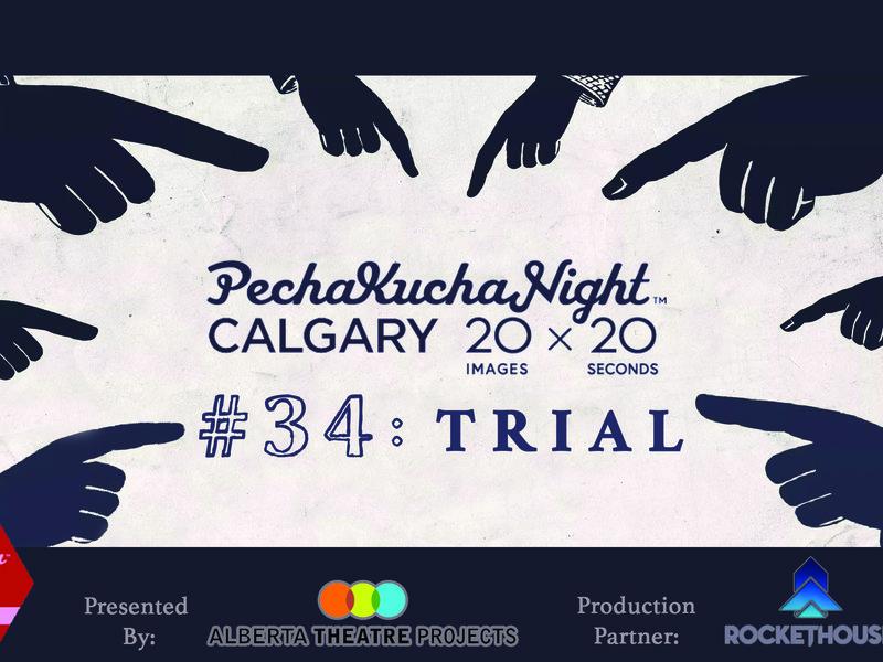 PechaKucha Calgary 34 - Trials