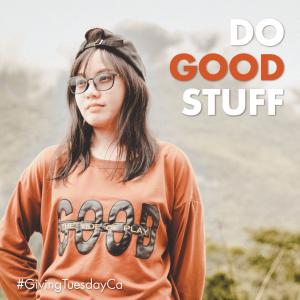 Girl in sweatshirt with caption Do Good Stuff #GivingTuesday